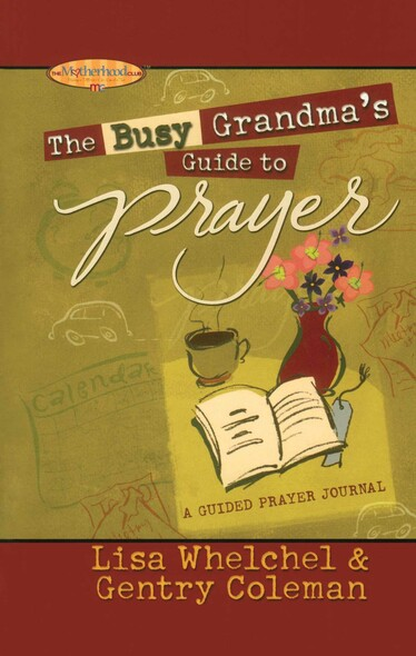 The Busy Grandma's Guide to Prayer : A Guided Prayer Journal