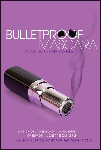 Bulletproof Mascara : A Novel