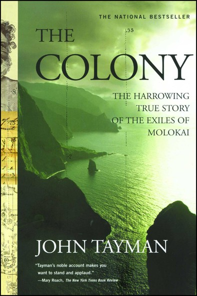 The Colony : The Harrowing True Story of the Exiles of Molokai