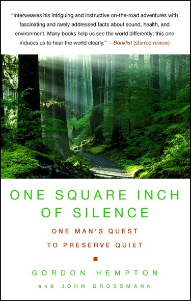 One Square Inch of Silence : One Man's Search for Natural Silence in a Noisy World