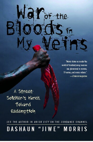War of the Bloods in My Veins : A Street Soldier's March Toward Redemption
