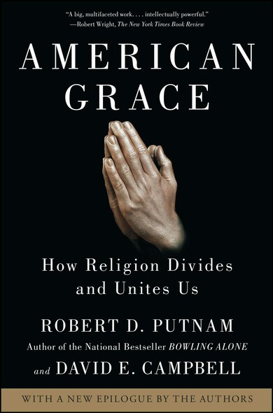 American Grace : How Religion Divides and Unites Us