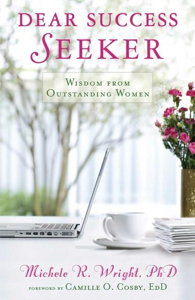 Dear Success Seeker : Wisdom from Outstanding Women