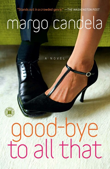Good-bye To All That : A Novel