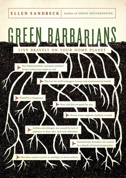Green Barbarians : Live Bravely on Your Home Planet