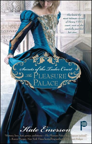 Secrets of the Tudor Court: The Pleasure Palace