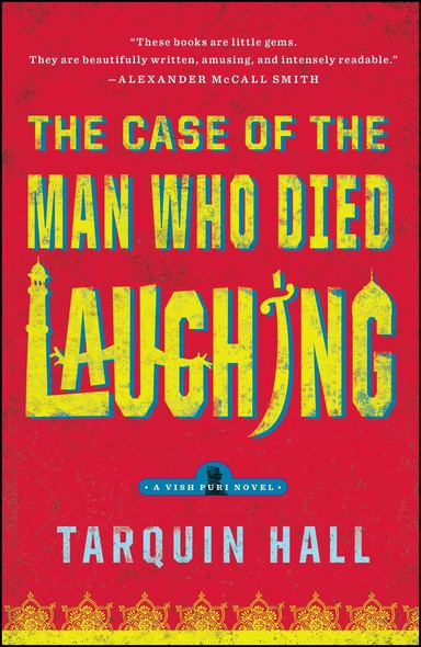 The Case of the Man Who Died Laughing : From the Files of Vish Puri, Most Private Investigator
