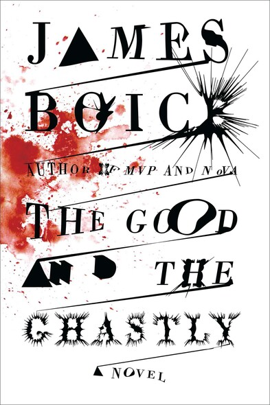 The Good and the Ghastly : A Novel