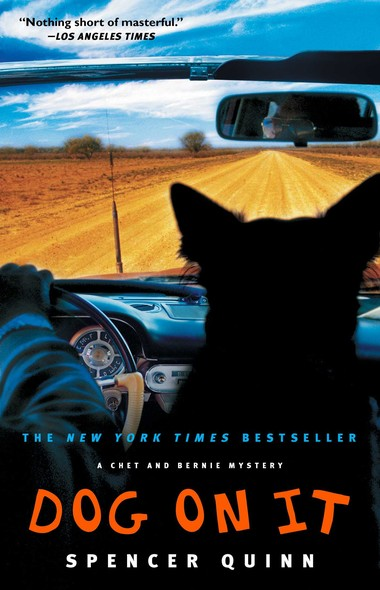 Dog on It : A Chet and Bernie Mystery