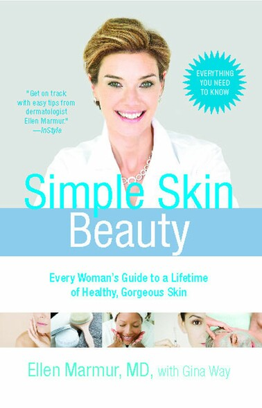 Simple Skin Beauty : Every Woman's Guide to a Lifetime of Healthy, Gorgeous Skin
