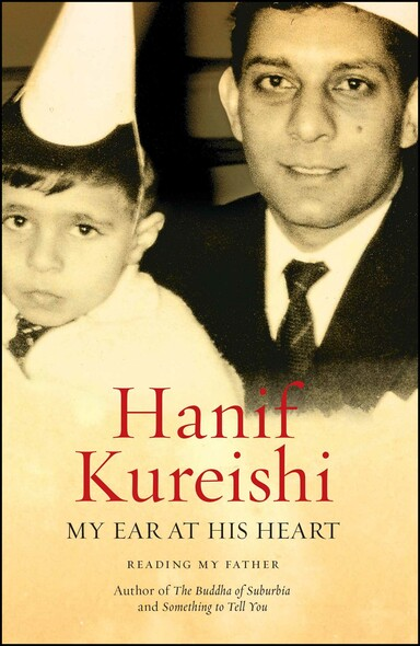My Ear at His Heart : Reading My Father