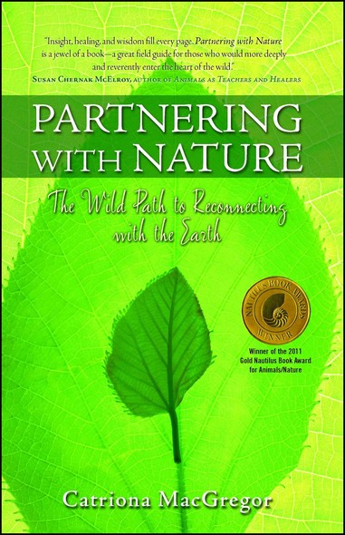 Partnering with Nature : The Wild Path to Reconnecting with the Earth