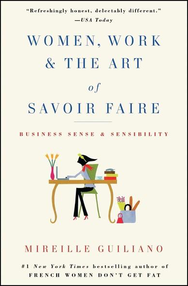 Women, Work & the Art of Savoir Faire : Business Sense & Sensibility