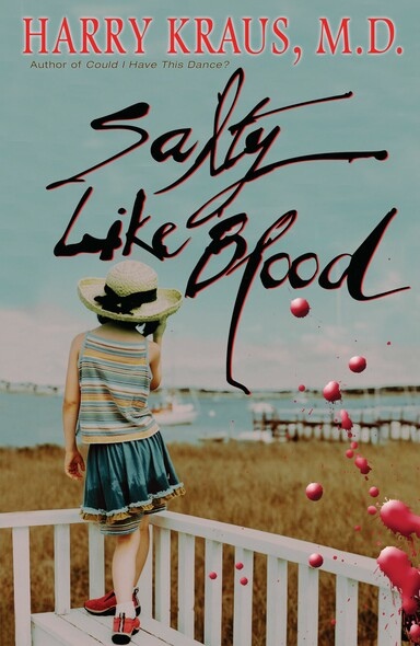 Salty Like Blood : A Novel