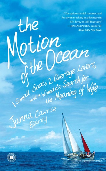 The Motion of the Ocean : 1 Small Boat, 2 Average Lovers, and a Woman's Search for the Meaning of Wife