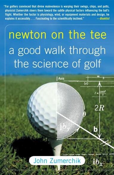 Newton on the Tee : A Good Walk Through the Science of Golf