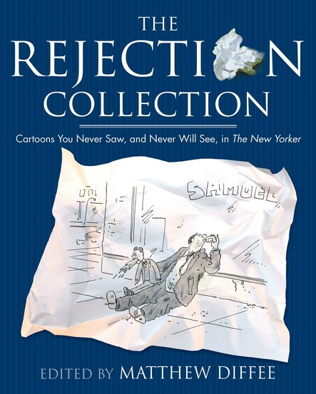 The Rejection Collection : Cartoons You Never Saw, and Never Will See, in The New Yorker