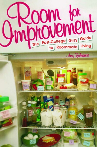 Room for Improvement : The Post-College Girl's Guide to Roommate Living