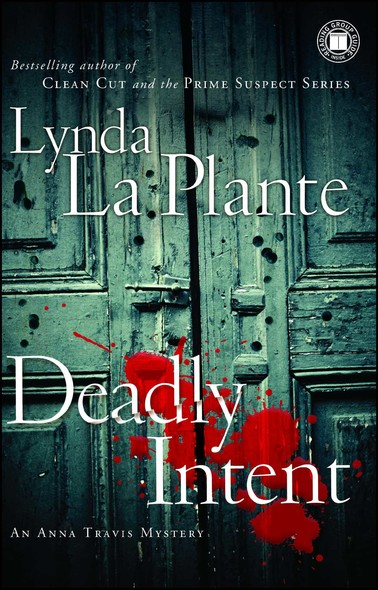 Deadly Intent : An Anna Travis Mystery