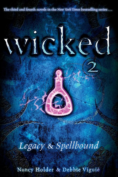 Wicked 2 : Legacy & Spellbound