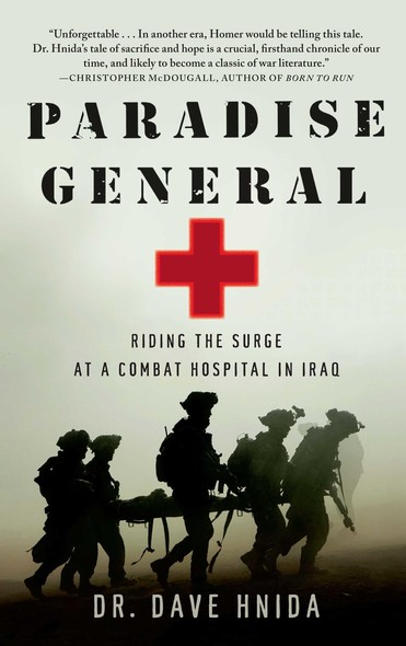 Paradise General : Riding the Surge at a Combat Hospital in Iraq