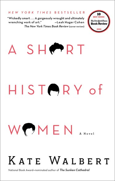 A Short History of Women : A Novel