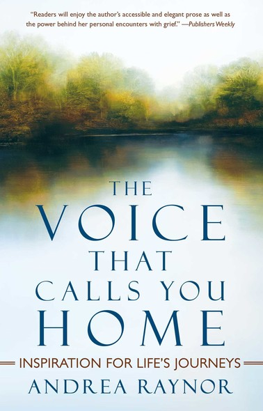 The Voice That Calls You Home : Inspiration for Life's Journeys