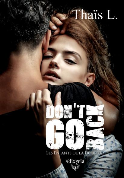 Don't go back : Les enfants de la douleur