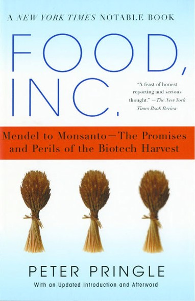 Food, Inc. : Mendel to Monsanto--The Promises and Perils of the