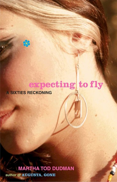Expecting to Fly : A Sixties Reckoning
