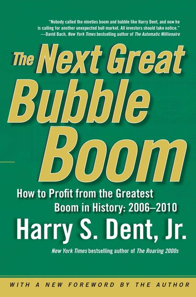 The Next Great Bubble Boom : How to Profit from the Greatest Boom in History: 2