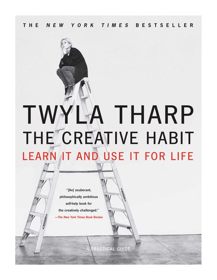 The Creative Habit : Learn It and Use It for Life