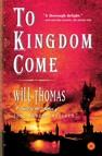 To Kingdom Come : A Novel