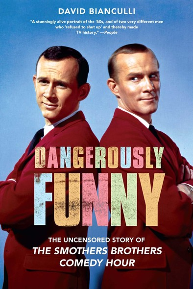 """Dangerously Funny : The Uncensored Story of """"The Smothers Brothers Comedy Hour"""""""
