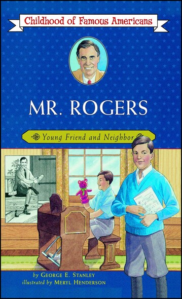 Mr. Rogers : Young Friend and Neighbor