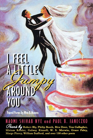 I Feel a Little Jumpy Around You : A Book of Her Poems & His Poems Collected in Pairs
