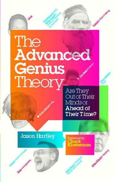 The Advanced Genius Theory : Are They Out of Their Minds or Ahead of Their Time?