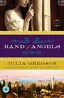 Band of Angels : A Novel