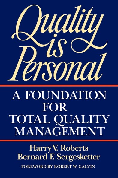 Quality Is Personal : A Foundation For Total Quality Management