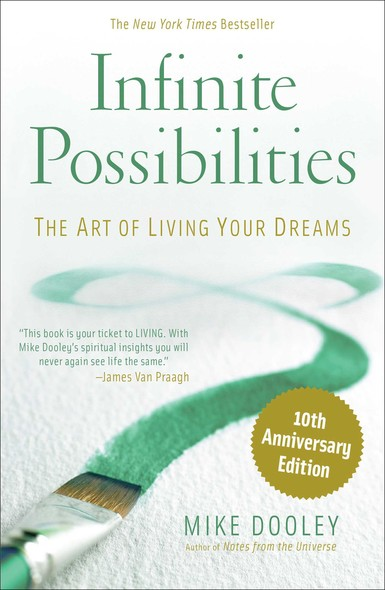 Infinite Possibilities (10th Anniversary) : The Art of Living Your Dreams