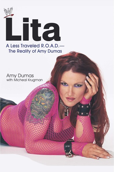 Lita : A Less Traveled R.O.A.D.--The Reality of Amy Dumas