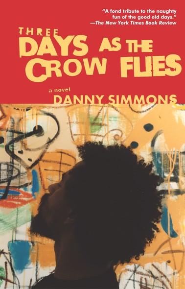 Three Days As the Crow Flies : A Novel