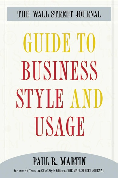 The Wall Street Journal Guide to Business Style and Us
