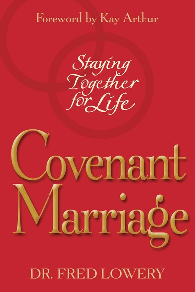 Covenant Marriage : Staying Together for Life