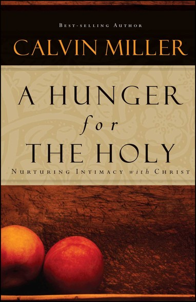 A Hunger for the Holy : Nuturing Intimacy with Christ