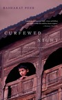 Curfewed Night : One Kashmiri Journalist's Frontline Account of Life, Love, and War in His Homeland