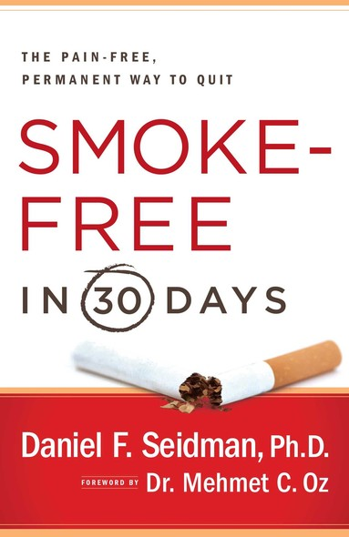 Smoke-Free in 30 Days : The Pain-Free, Permanent Way to Quit