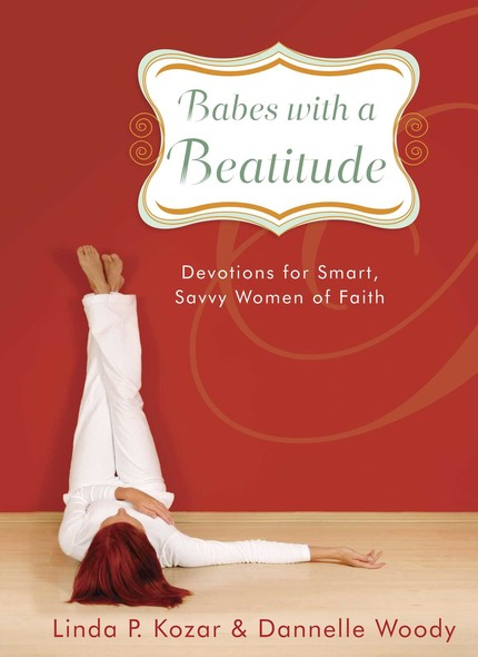 Babes with a Beatitude : Devotions for Smart, Savvy Women of Faith
