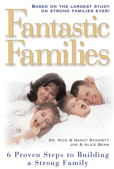 Fantastic Families : 6 Proven Steps to Building a Strong Family