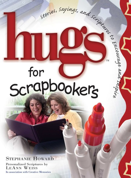 Hugs for Scrapbookers GIFT : Stories, Sayings, and Scriptures to Encourage and